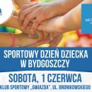 SPORTOWY DZIEŃ DZIECKA - festyn rodzinny - Bydgoszcz